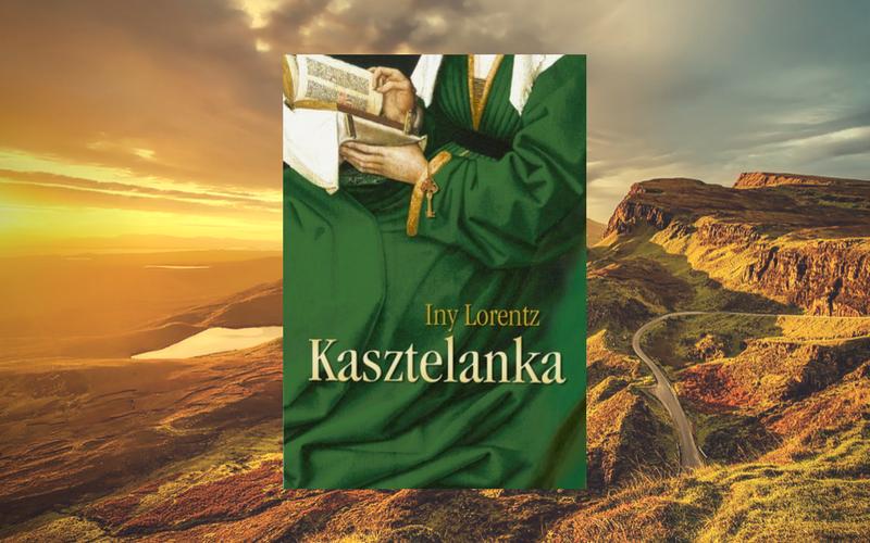 """""""KASZTELANKA"""" - INY LORENTZ"""
