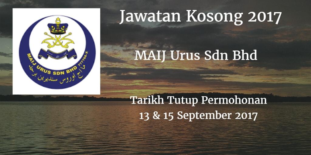 Jawatan Kosong MAIJ Urus Sdn Bhd 13 & 15 September 2017