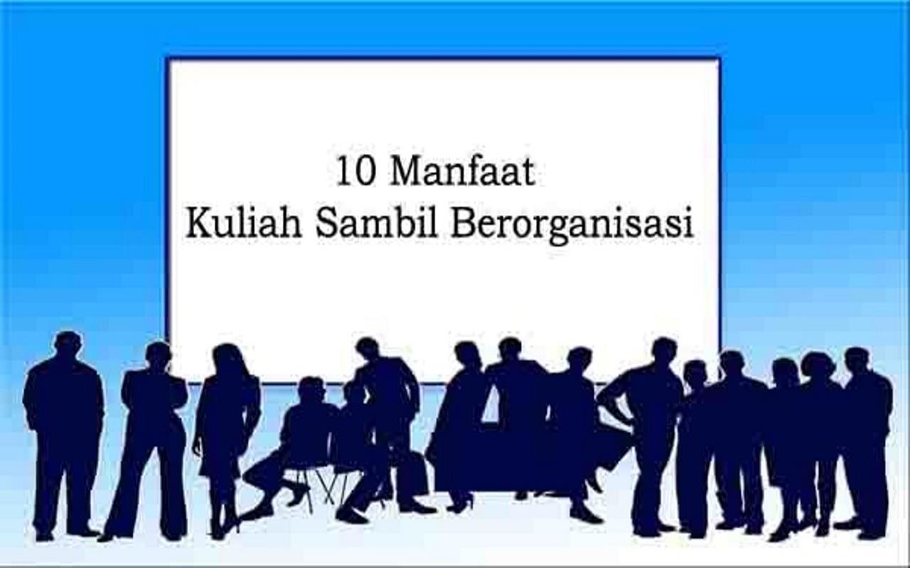 10 Manfaat Kuliah Sambil Berorganisasi