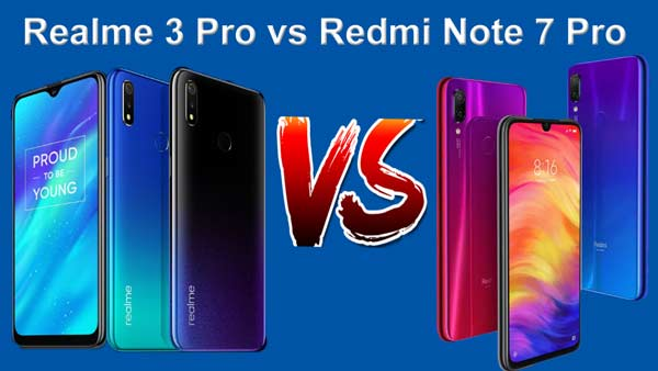 Realme 3 Pro vs Redmi Note 7 Pro full Specification comparison