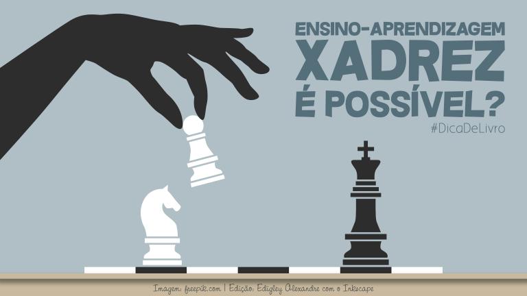 Como o Xadrez pode colaborar para o ensino-aprendizagem por meio de atividades lúdicas?