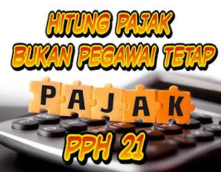 PPh pasal 21 - Perhitungan pajak penghasilan bagi bukan pegawai dan tidak berkesinambungan