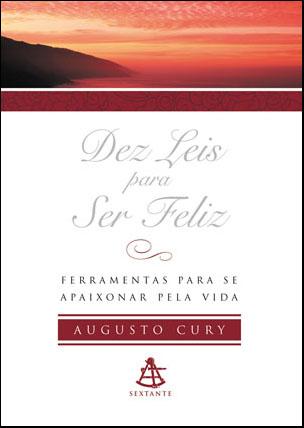 Dez Leis para ser Feliz Augusto Cury