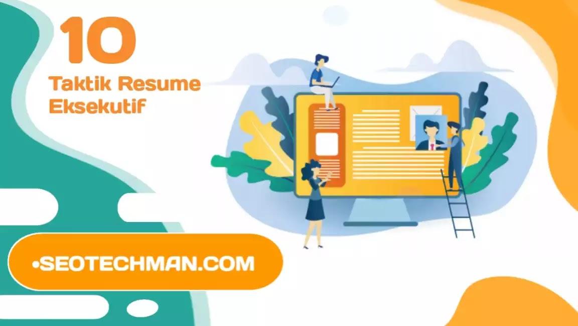 Top 10 Taktik Resume Eksekutif Terbaru yang Harus Anda Gunakan Di 2020