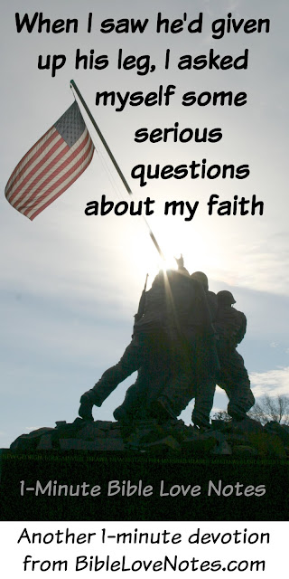 sacrifices for Christ, military amputees, belief worth dying for