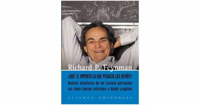 Qué Te Importa Lo Que Piensen Los Demás - Richard Feynman