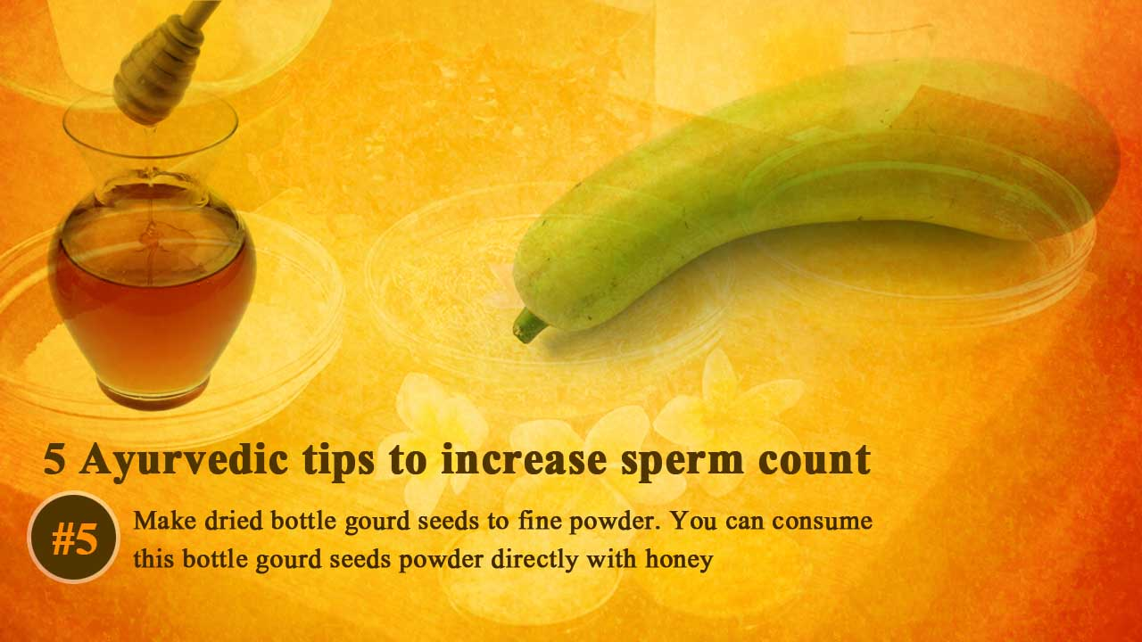 Top & best Ayurvedic tips, medicines, home remedies, herbs, natural treatment to increase sperm count