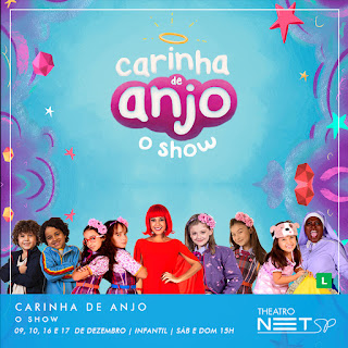 Carinha de Anjo – O Show - ÚLTIMA SEMANA