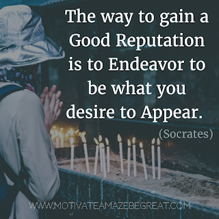 "Featured image of the article ""37 Inspirational Quotes About Life"": 30. ""The way to gain a good reputation is to endeavor to be what you desire to appear."" - Socrates"