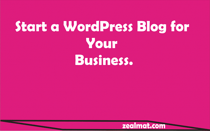 Start a Wordpress Blog For Your Business