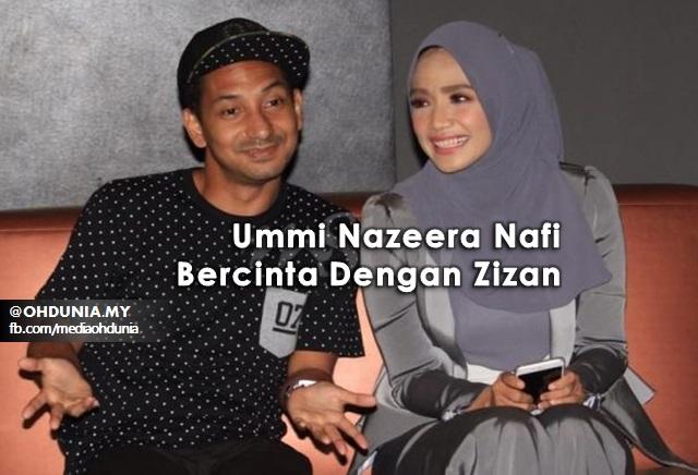 Ummi Nazeera Nafi Bercinta Dengan Zizan Razak