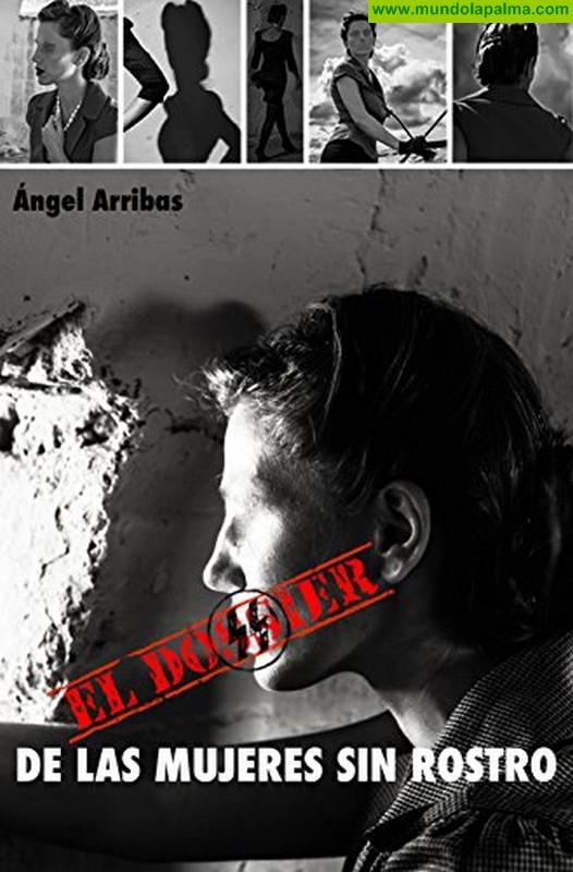 Ángel Arribas presenta en La Palma su última novela 'El dossier de las mujeres sin rostro'