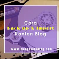 Cara memback up dan import konten blog di blogger.com