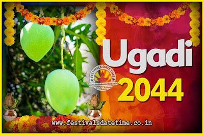2044 Ugadi New Year Date and Time, 2044 Ugadi Calendar