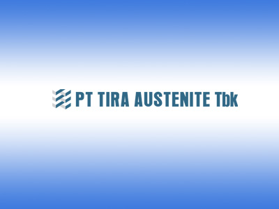 PT Tira Austenite Tbk Job Vacancies, East Kalimantan North Kalimantan November December 2019 January February March April May June 2020