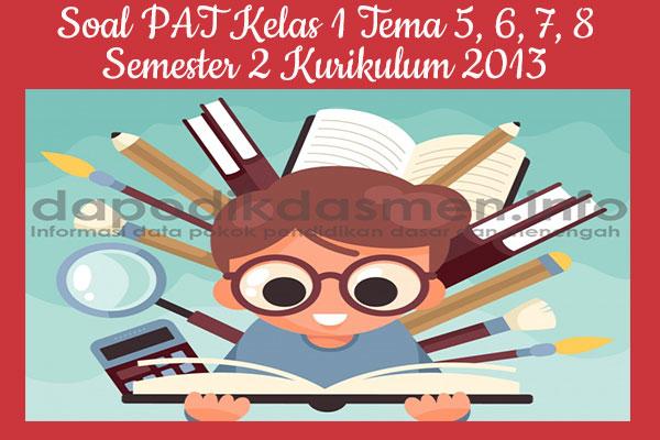 Soal PAT UKK Kelas 1 Semester 2 Tahun 2019 Tema 5, 6, 7, 8