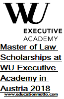 Master of Law Scholarships at WU Executive Academy in Austria 2018, Description, Eligibility Criteria, Method of Applying, Deadline, Online Application, Master of Law