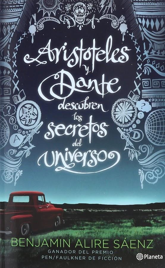 Carátula Aristótels y Dante descubren los secretos del universo - Benjamín alire Sáenz
