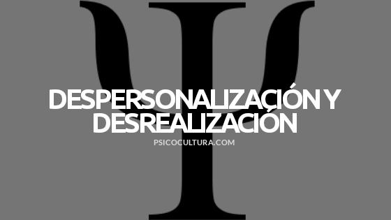 Trastorno por despersonalización y desrealización