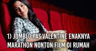 Jomblo Pas Valentine Enaknya Marathon Nonton Film Di rumah.