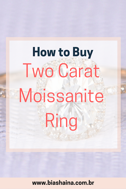 How to Buy Two Carat Moissanite Ring