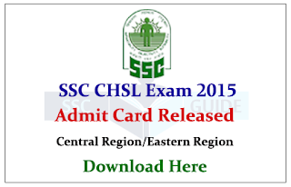 SSC CHSL Exam-2015 Admit Card Released for Central and Eastern Region