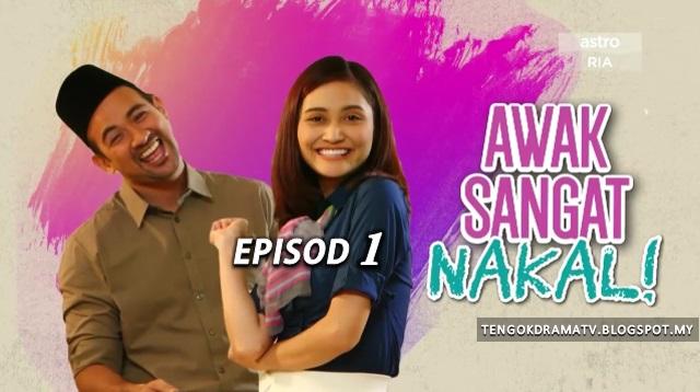 Drama Awak Sangat Nakal – Episod 1