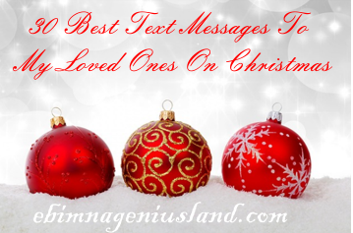 30 best text messages to my loved ones on christmas ebimnageniusland 30 best text messages to my loved ones on christmas m4hsunfo