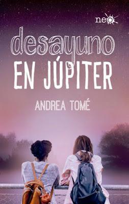 DESAYUNO EN JÚPITER Andrea Tomé   (Plataforma Neo - Febrero 2017) PORTADA LIBRO