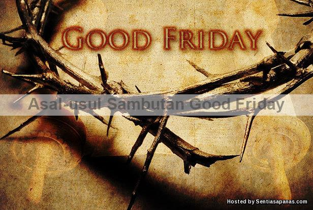 Asal usul sambutan Good Friday