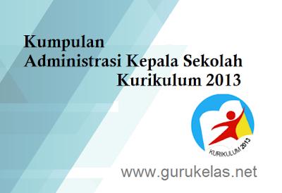 Kumpulan Administrasi KS Kurikulum 2013 (Kepala Sekolah)