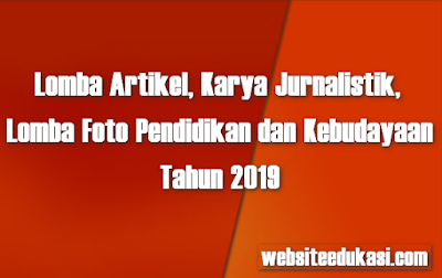Lomba Artikel dan Karya Jurnalistik serta Lomba Foto Dikbud 2019
