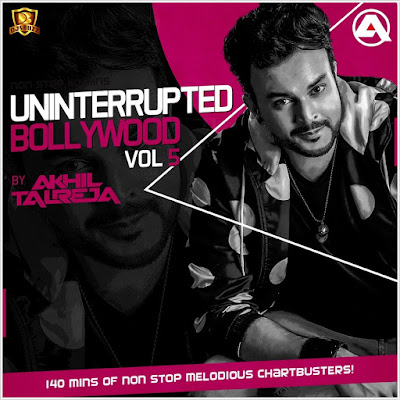 Uninterrupted Bollywood Vol.5 – DJ Akhil Talreja