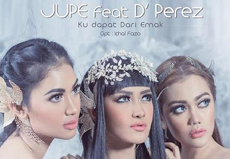 Lirik Lagu Jupe - Ku Dapat Dari Emak (feat D'Perez)