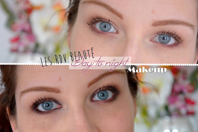 Les RDV Beauté : Day to Night Makeup
