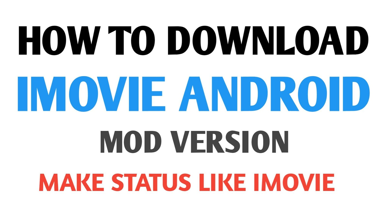 тεcнησ vкαү: IMOVIE STATUS MAKE ANDROID