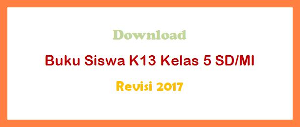 Download Buku Siswa K13 Revisi 2017 Kelas 5 SD/MI