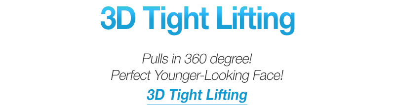 Get Younger & More Beautiful with 3D Tight Lifting