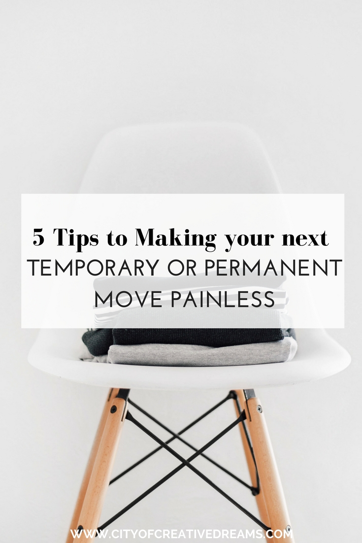 5 Tips to Making your next Temporary or Permanent Move Painless | City of Creative Dreams