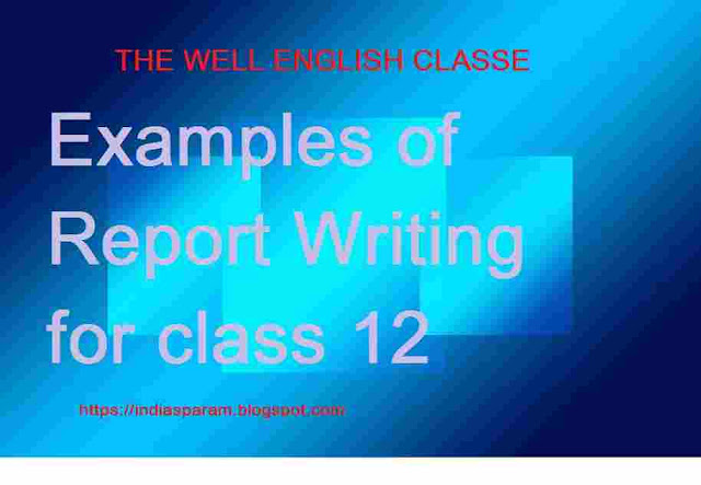 Examples of Report Writing for class 12 as republic day,A Devastating