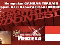 Kumpulan GAMBAR TERBAIK : Ucapan Hari Kemerdekaan INDONESIA Agustus 2019