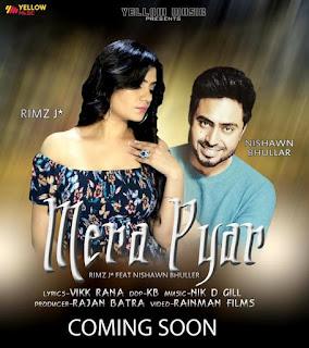 Mera Pyar Lyrics - Rimz J Ft. Nishawn Bhullar Song