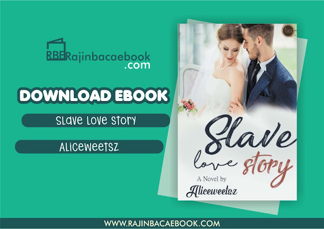 Download Novel Slave Love Story by Aliceweetsz Pdf