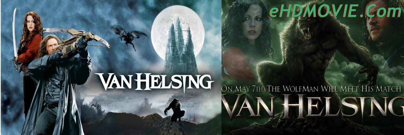 Van Helsing 2004 Full Movie Dual Audio [Hindi – English] 720p - 480p ORG BRRip 450MB – 1GB ESubs Free Download