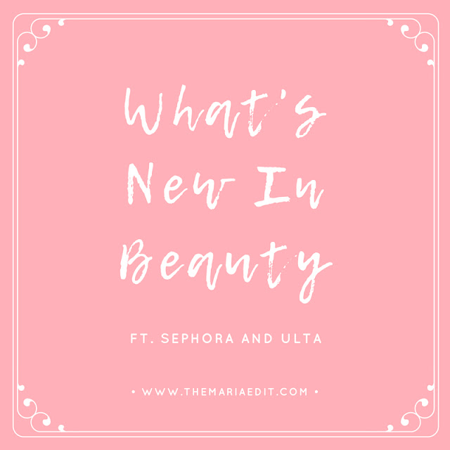 What's new in beauty ft. Sephora and Ulta