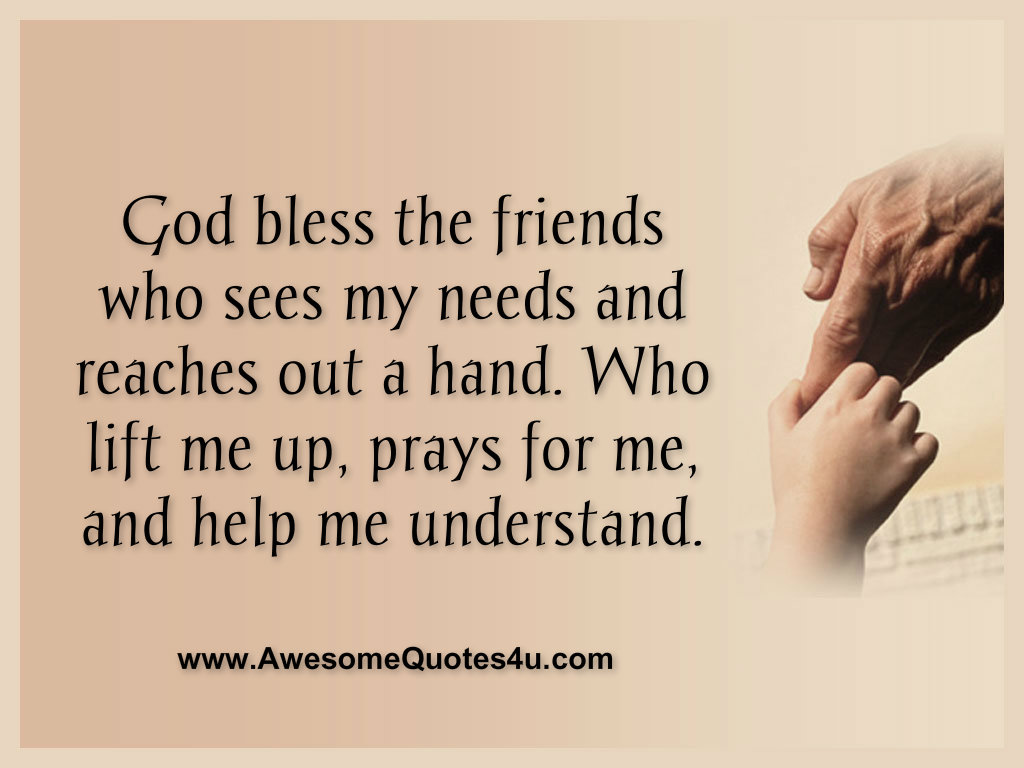 Awesome Quotes: God Bless The Friends Who Sees My
