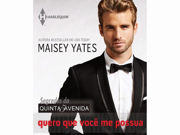 """Resenha: """"Quero que você me possua"""" - Segredos da Quinta Avenida Ed.0 - Maisey Yates"""