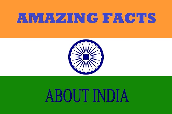 Amazing Facts About India, You May Know.