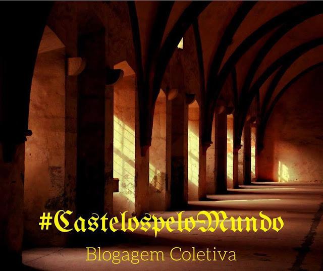 """blogagem coletiva """"Castelos pelo mundo"""""""