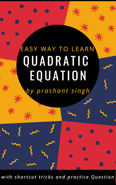 Quadratic Equation,Easy Way To Learn Quadratic Equation